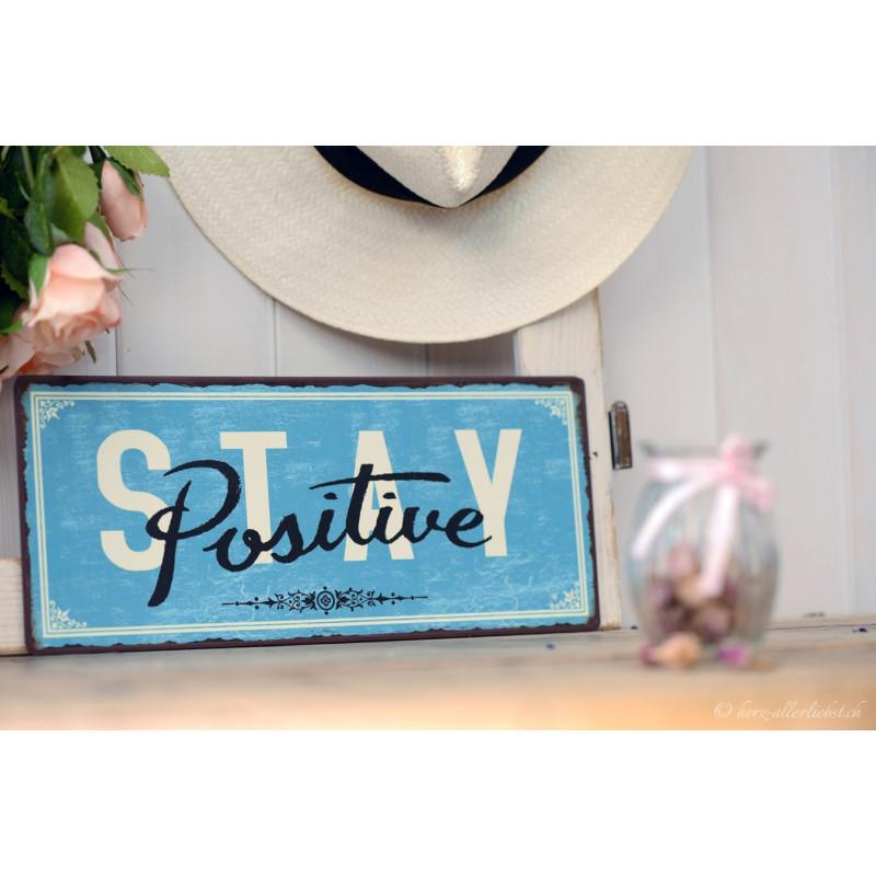 "Metallschild ""Stay Positive"""